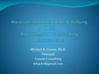 Harassment, Intimidation, & Bullying (HIB) Reporting and Investigatory Requirements