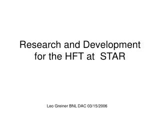 Research and Development for the HFT at  STAR