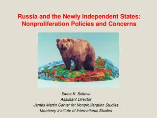 Russia and the Newly Independent States: Nonproliferation Policies and Concerns
