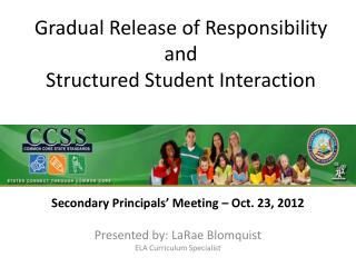 Gradual Release of Responsibility and  Structured Student Interaction