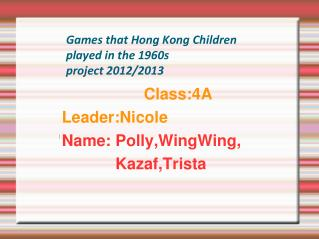 Games that Hong Kong Children played in the 1960s  project 2012/2013