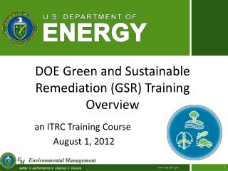 DOE Green and Sustainable  Remediation (GSR) Training Overview