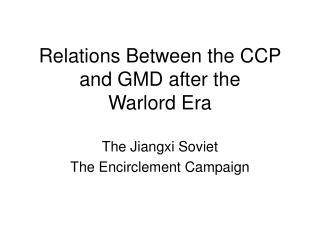 Relations Between the CCP and GMD after the  Warlord Era