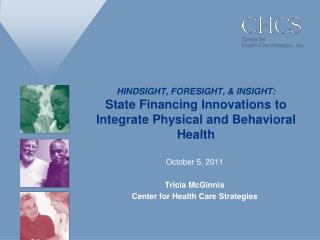 October 5, 2011  Tricia McGinnis Center for Health Care Strategies