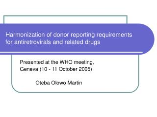 Harmonization of donor reporting requirements for antiretrovirals and related drugs