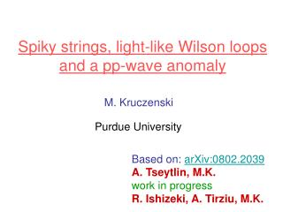 Spiky strings, light-like Wilson loops  and a pp-waveanomaly