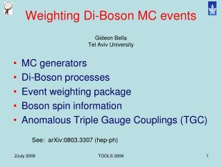 Weighting Di-Boson MC events Gideon Bella Tel Aviv University