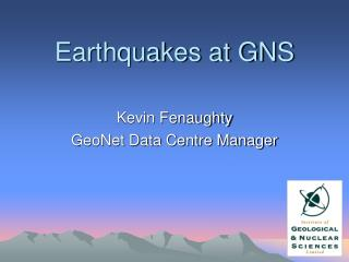 Earthquakes at GNS