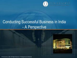 Conducting Successful Business in India - A Perspective