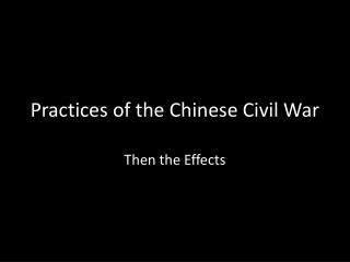 Practices of the Chinese Civil War