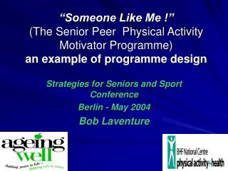 Strategies for Seniors and Sport Conference Berlin - May 2004 Bob Laventure