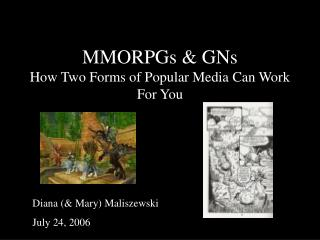 MMORPGs & GNs How Two Forms of Popular Media Can Work For You