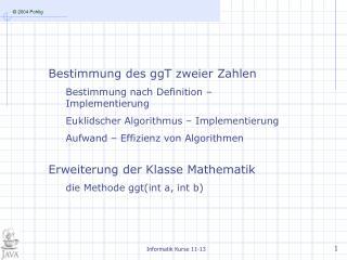 Bestimmung des ggT zweier Zahlen Bestimmung nach Definition –Implementierung