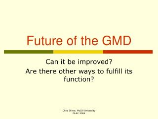 Future of the GMD