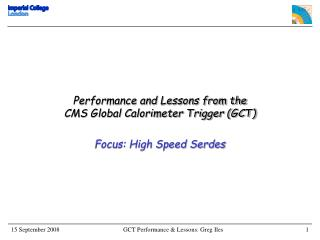 Performance and Lessons from the  CMS Global Calorimeter Trigger (GCT)