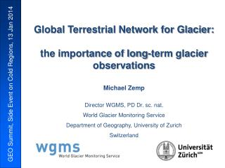 Global Terrestrial Network for Glacier: the importance of long-term glacier observations