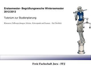 Erstsemester- Begrüßungswoche Wintersemester 2012/2013 Tutorium zur Studienplanung