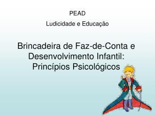 Brincadeira de Faz-de-Conta e Desenvolvimento Infantil: Princípios Psicológicos