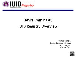DASN Training #3 IUID Registry Overview
