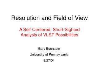 Resolution and Field of View
