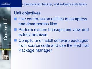 Compression, backup, and software installation