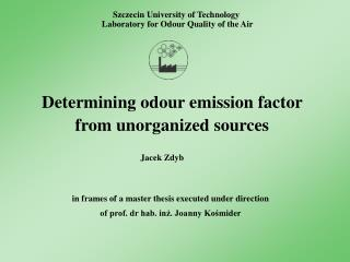 Determining  odour  emission factor from unorganized sources