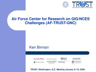 Air Force Center for Research on GIG/NCES Challenges (AF-TRUST-GNC)