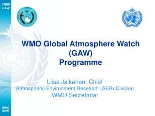 WMO Global Atmosphere Watch (GAW) Programme