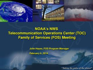 NOAA's NWS  Telecommunication Operations Center (TOC)  Family of Services (FOS) Meeting