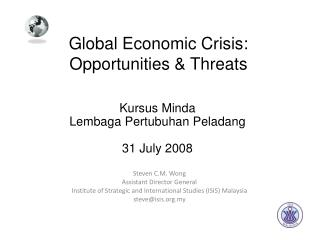 Global Economic Crisis:  Opportunities  Threats