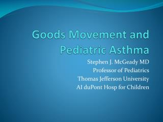 Goods Movement and Pediatric Asthma