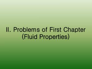 II. Problems of First Chapter (Fluid Properties)