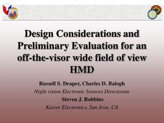 Design Considerations and Preliminary Evaluation for an off-the-visor wide field of view HMD