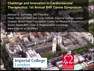 Challenge and Innovation in Cardiovascular Therapeutics: 1st Annual BHF Centre Symposium