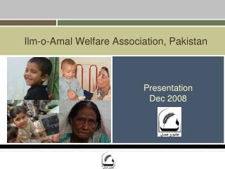 Ilm-o-Amal Welfare Association, Pakistan