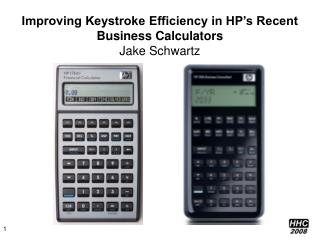 Improving Keystroke Efficiency in HP's Recent Business Calculators Jake Schwartz