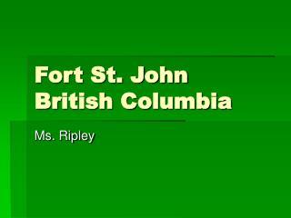 Fort St. John British Columbia