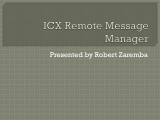 ICX Remote Message Manager