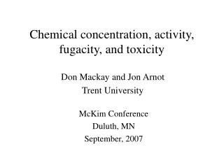 Chemical concentration, activity, fugacity, and toxicity