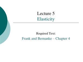Lecture 5 Elasticity