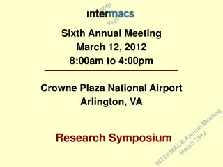 Sixth Annual Meeting March 12, 2012 8:00am to 4:00pm Crowne Plaza National Airport Arlington, VA