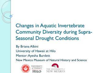 Changes in Aquatic Invertebrate Community Diversity during Supra-Seasonal Drought Conditions