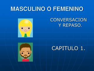 MASCULINO O FEMENINO