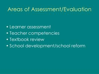 Areas of Assessment/Evaluation