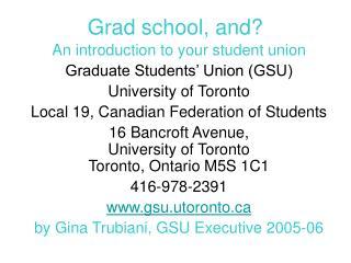 Grad school, and?
