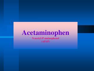 Acetaminophen N-acetyl-P-aminophenol (APAP)