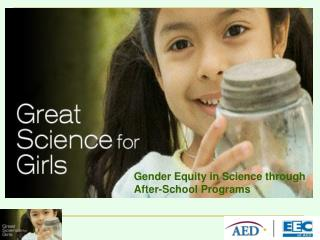 Gender Equity in Science through  After-School Programs