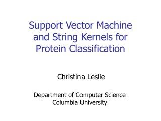 Support Vector Machine  and String Kernels for  Protein Classification