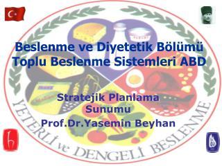 Stratejik Planlama Sunumu Prof.Dr.Yasemin Beyhan