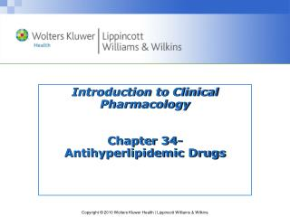 Introduction to Clinical Pharmacology Chapter 34- Antihyperlipidemic  Drugs